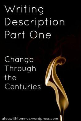 Writing Description Part One- Change Through the Centuries